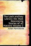 The Lock and Key Library the Most Interesting Stories of All Nations Volume 2