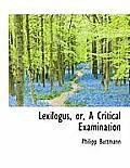 Lexilogus, Or, a Critical Examination