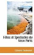 F Tes Et Spectacles Du Vieux Paris