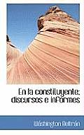 En La Constituyente; Discursos E Informes