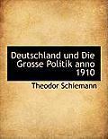 Deutschland Und Die Grosse Politik Anno 1910