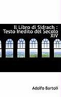 Il Libro Di Sidrach: Testo Inedito del Secolo XIV