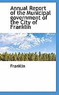 Annual Report of the Municipal Government of the City of Franklin