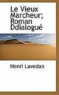 Le Vieux Marcheur; Roman Ddialogu