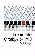 La Barricade; Chronique de 1910