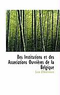 Des Institutions Et Des Associations Ouvri Res de La Belgique