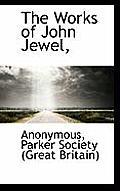 The Works of John Jewel,
