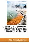 Enemies and Evidences of Christianity; Thoughts on Questions of the Hour