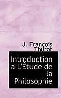 Introduction A L' Tude de La Philosophie