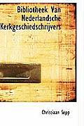 Bibliotheek Van Nederlandsche Kerkgeschiedschrijvers