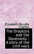 The Draytons and the Davenants: A Story of the Civil Wars