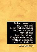 Behar Proverbs, Classified and Arranged According to Their Subject-Matter and Translated Into Englis