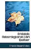 Aristotelis Meteorologicorum Libri Quattuor