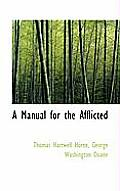 A Manual for the Afflicted