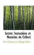 Lettres Instructions Et Memoires de Colbert