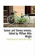 Letters and Literary Remains. Edited by William Aldis Wright