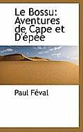 Le Bossu: Aventures de Cape Et D'Epee