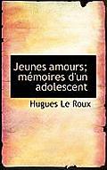 Jeunes Amours; M Moires D'Un Adolescent