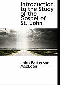 Introduction to the Study of the Gospel of St. John