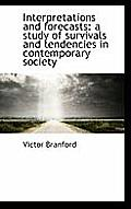 Interpretations and Forecasts: A Study of Survivals and Tendencies in Contemporary Society