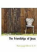 The Friendships of Jesus
