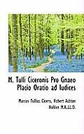 M. Tulli Ciceronis Pro Gnaeo Placio Oratio Ad Iudices