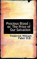 Precious Blood: Or, the Price of Our Salvation