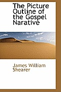 The Picture Outline of the Gospel Narative