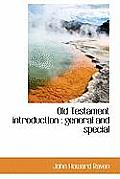 Old Testament Introduction: General and Special