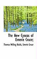 The New Cyneas of Emerie Cruce;