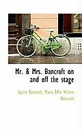 Mr. & Mrs. Bancroft on and Off the Stage
