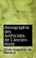 Monographie Des Anthicides de L'Ancien-Mode