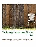 The Messages to the Seven Churches of Asia