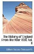 The History of England from the Year 1830. Vol. II