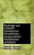 Beitrage Zur Lubisch-Hansischen Geschichte: Ausgewahlte Historische Arbeiten