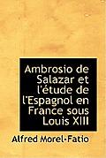 Ambrosio de Salazar Et L' Tude de L'Espagnol En France Sous Louis XIII