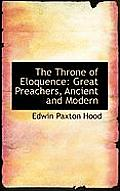 The Throne of Eloquence: Great Preachers, Ancient and Modern