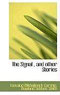 The Signal, and Other Stories