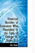 Historical Sketches of Statesmen Who Flourished in the Time of George III. Series 1-2