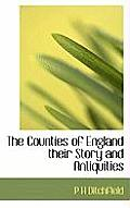 The Counties of England Their Story and Antiquities