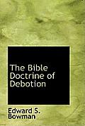 The Bible Doctrine of Debotion