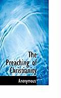 The Preaching of Christianity