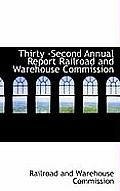 Thirty -Second Annual Report Railroad and Warehouse Commission
