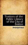 Trustees of the Public Library of the City of Boston
