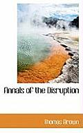 Annals of the Disruption