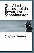 The Aim the Duites and the Reward of a Schoolmaster