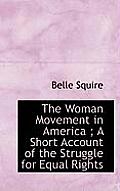 The Woman Movement in America; A Short Account of the Struggle for Equal Rights