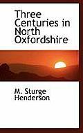 Three Centuries in North Oxfordshire
