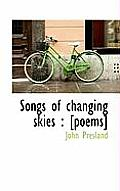Songs of Changing Skies: [Poems]
