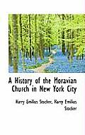 A History of the Moravian Church in New York City